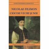 Ciocoii vechi si noi/Nicolae Filimon, Cartex