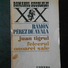 RAMON PEREZ DE AYALA - JUAN TIGRUL * FELCERUL ONOAREI SALE