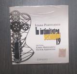 CD AUDIOBOOK IN INTIMITATEA SECOLULUI 19 - IOANA PARVULESCU, VICTOR REBENGIUC