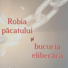 Cartea Robia pacatului si bucuria eliberarii, de Ioan Buliga, 150 pag, 2005
