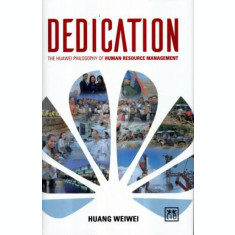 Dedication. The Huawei Philosophy of Human Resource Management