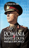 Romania inainte si dupa Maresalul Antonescu | Florian Bichir