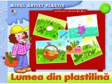 Lumea din plastilină. Micul artist plastic. Activități 3-5 ani