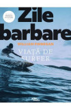 Zile barbare: Viata de surfer - William Finnegan