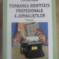 FORMAREA IDENTITATII PROFESIONALE A JURNALISTILOR - LUMINITA ROSCA
