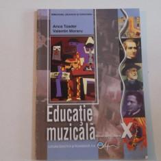 EDUCATIE MUZICALA de ANCA TOADER , VALENTIN MORARU MANUAL PENTRU CLASA A X A 2006