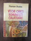 VECHI CARTI ROMANESTI CALATOARE - FLORIAN DUDAS