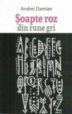 Cumpara ieftin Soapte roz din rune gri/Andrei Damian