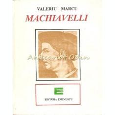 Machiavelli - Valeriu Marcu