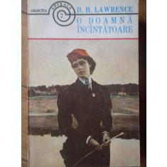 O Doamna Incintatoae - D.h. Lawrence ,306248