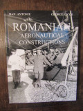Romanian Aeronautical Constructions - Dan Antoniu, George Cicos