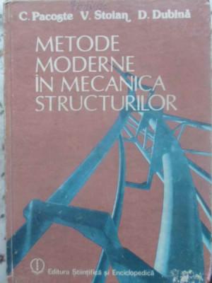 METODE MODERNE IN MECANICA STRUCTURILOR - C.PACOSTE V.STOIAN D.DUBINA foto