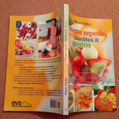 Gateste repede, sanatos si gustos  - Elena Pridie, Alta editura, 2013
