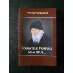 IOANNIS MAROUSIOTIS - PARINTELE PORFIRIE MI-A SPUS ...