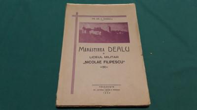MĂNĂSTIREA DEALU ȘI LICEUL MILITAR NICOLAE FILIPESCU/  PR. DR. C. NIȚESCU/1932 foto
