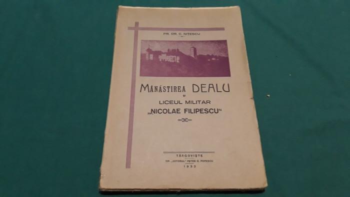 MĂNĂSTIREA DEALU ȘI LICEUL MILITAR NICOLAE FILIPESCU/  PR. DR. C. NIȚESCU/1932