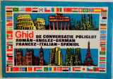 GHID DE CONVERSATIE POLIGLOT, ROMAN-ENGLEZ-GERMAN-FRANCEZ-ITALIAN-SPANIOL de ANDREI BANTAS, EUGENIA PRICOPE, 1995
