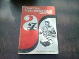 PRACTICA ELECTRONISTULUI AMATOR - ADRIAN BITOIU