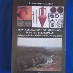CATALIN IONUT FLOREA - MONOGRAFIA COMUNEI ORBEASCA , JUDETUL TELEORMAN , 2012
