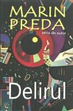 Delirul | Marin Preda, Cartex