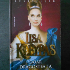 LISA KLEYPAS - DOAR DRAGOSTEA TA