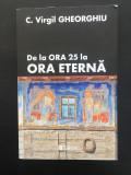 De la ora 25 la ora eterna - C.Virgil Gheorghiu, 2018