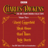 Charles Dickens - The BBC Radio Drama Collection Volume Three David Copperfield, Bleak House, Hard Times, Little Dorrit
