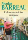 Cafeneaua micilor miracole/Nicolas Barreau, Paralela 45