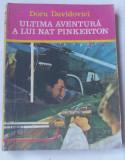 (C448) DORU DAVIDOVICI - ULTIMA AVENTURA A LUI NAT PINKERTON