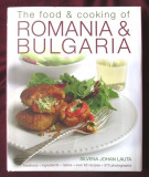 """The food & cooking of ROMANIA & BULGARIA"", Silvena Johan Lauta, 2010, Alta editura"