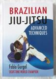"""""""BRAZILIAN JIU-JITSU - Advanced Techniques"""", Fabio Gurgel, 2007. Carte noua"""