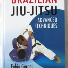 """BRAZILIAN JIU-JITSU - Advanced Techniques"", Fabio Gurgel, 2007. Carte noua, Alta editura"