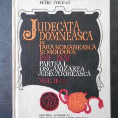 JUDECATA DOMNEASCA IN TARA ROMANEASCA SI MOLDOVA 1611-1831 volumul 2, partea 1