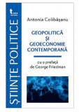 Geopolitica si geoeconomie contemporana | Antonia Colibasanu
