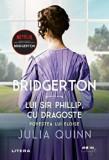 Cumpara ieftin Bridgerton. Lui Sir Phillip, cu dragoste. Povestea lui Eloise. Vol. 5/Julia Quinn