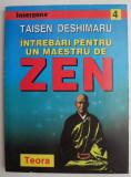 Intrebari pentru un maestru de Zen - Taisen Deshimaru