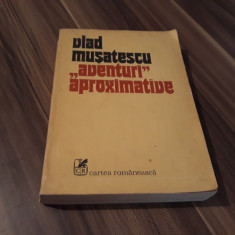 AVENTURI APROXIMATIVE-VLAD MUSATESCU 1984