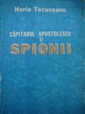 Capitanul Apostolescu si spionii - Horia Tecuceanu