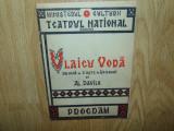 PROGRAM TEATRUL NATIONAL CRAIOVA -VLAICU VODA DRAMA IN 5 ACTE DE AL.DAVILA