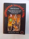 GUVERNAREA SECRETA A LUMII de JIM MARRS