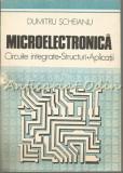 Cumpara ieftin Microelectronica. Circuite Integrate. Structuri. Aplicatii - Dumitru Scheianu