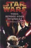 Star Wars - Yoda: Rendez-Vous Intunecat (Seria Razboiul Clonelor) | Sean Stewart, amaltea