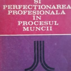 Formarea si perfectionarea profesionala in procesul muncii-Constantin Preda