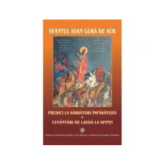 Predici la Sarbatori Imparatesti - Sfantul Ioan Gura de Aur