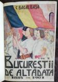 BUCURESTII DE ALTA DATA 3 VOL - CONSTANTIN BACALBASA