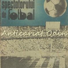 Cartea Spectatorului De Fotbal - Chiriac Manusaride