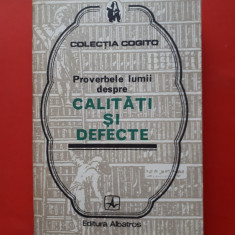 PROVERBELE LUMII DESPRE CALITATI SI DEFECTE × Colectia Cogito