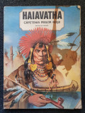HAIAVATHA CAPETENIA PIEILOR ROSII