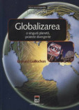 Globalizarea - o singura planeta, proiecte divergente/Bernard Guillochon