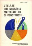 Utilaje din industria materialelor de constructii - manual pt licee anul III